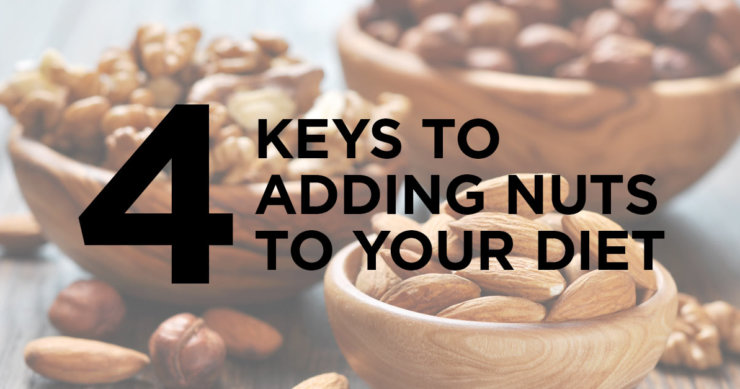 4 Keys To Add Nuts to Your Diet TODAY