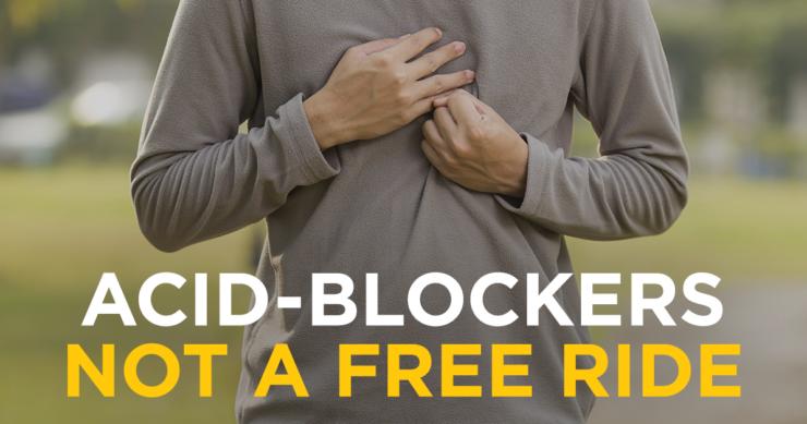 Acid-Blockers – Not a Free Ride