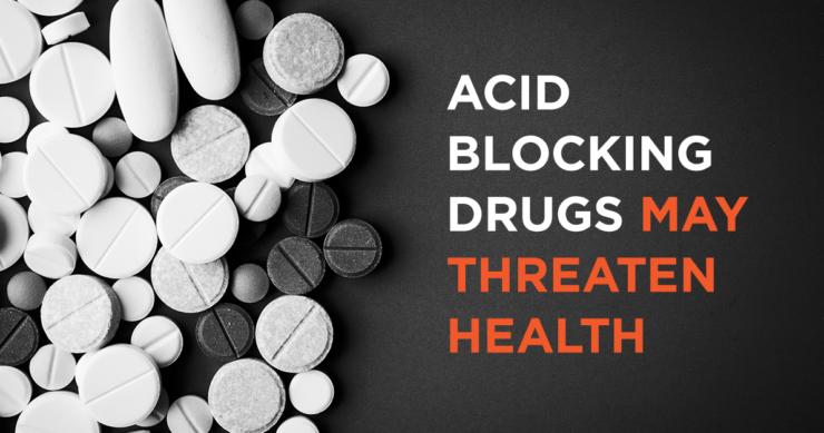 Acid Blocking Drugs May Threaten Health