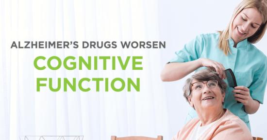 Alzheimer's Drugs Worsen Cognitive Function