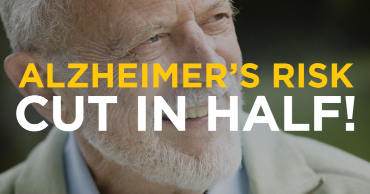 Alzheimer's Risk Cut in Half!