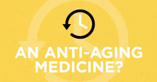 An Anti-Aging Medicine?
