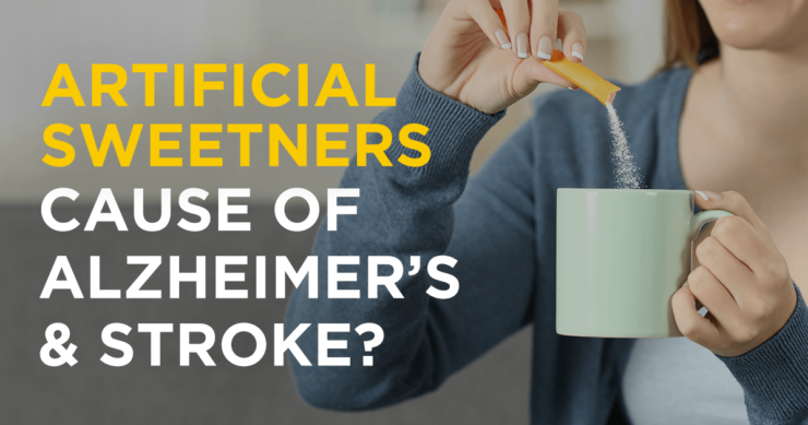 Artificial Sweeteners – Alzheimer's and Stroke