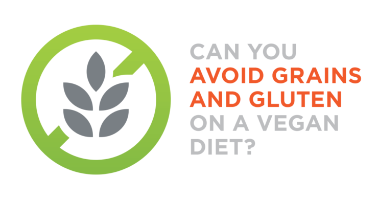 Can you avoid grains and gluten on a vegan diet?