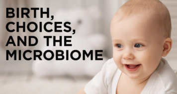 The Critical Role of Early Life Decisions in Creating the Microbiome