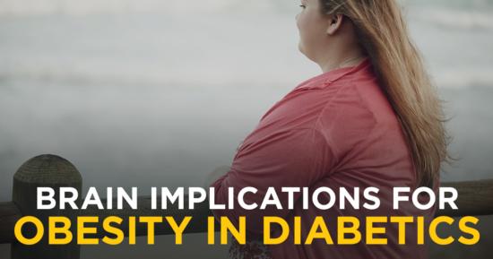 Important Brain Implications for Obesity in Diabetics
