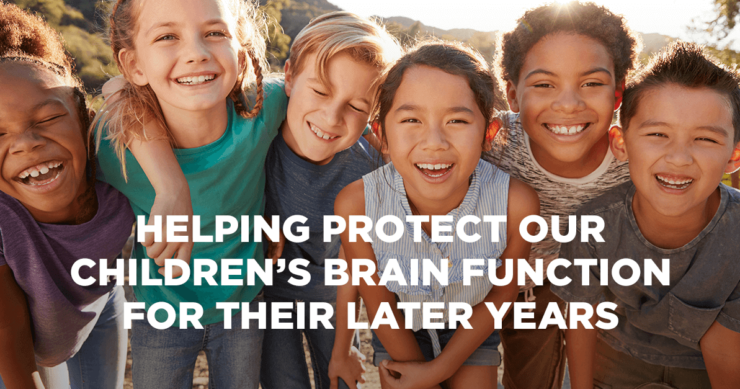 Helping Protect Our Children's Brain Function for Their Later Years