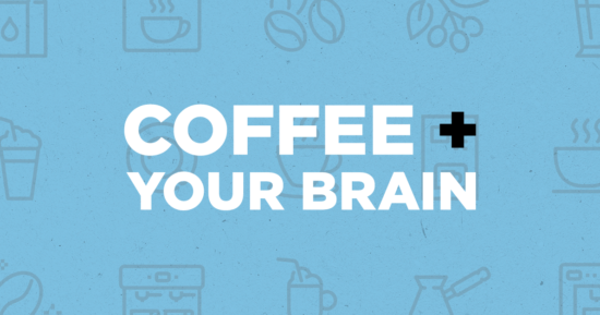 Coffee – Good for Your Brain!