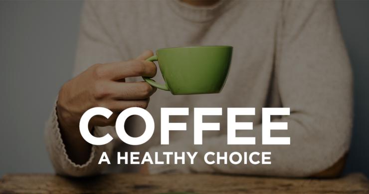 Coffee – A Healthy Choice
