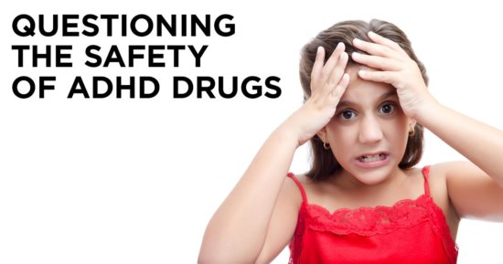 Scientists Question Safety of ADHD Drugs