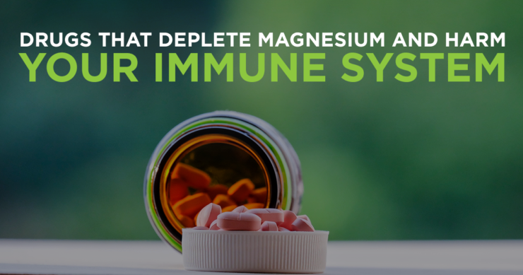 Drugs that Deplete Magnesium and Harm Your Immune System