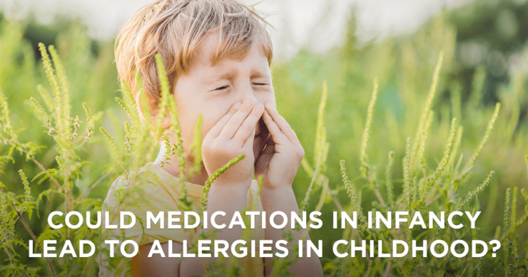 Is There a Link Between Medication Use During Infancy and Allergies in Early Childhood?