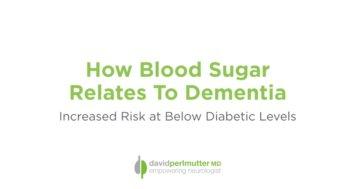 Even Slight Elevation Of Blood Sugar Threaten Brain Health