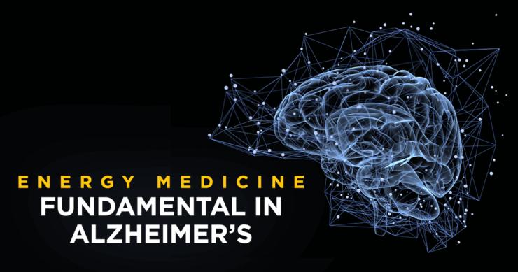 Energy Medicine – Fundamental in Alzheimer's