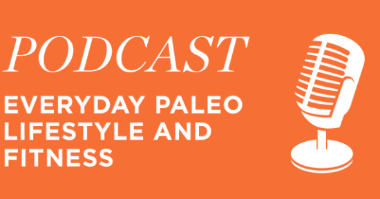 Everyday Paleo Podcast