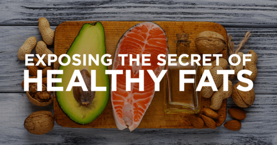 Exposing the Secret of Healthy Fats