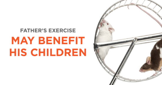Father's Exercise Habits May Benefit His Children!
