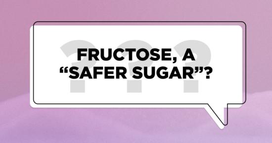 "Fructose, a ""Safer Sugar""?"