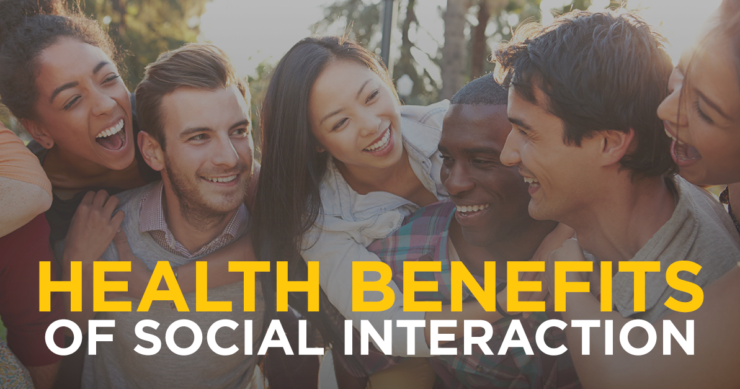 Health Benefits of Social Interaction
