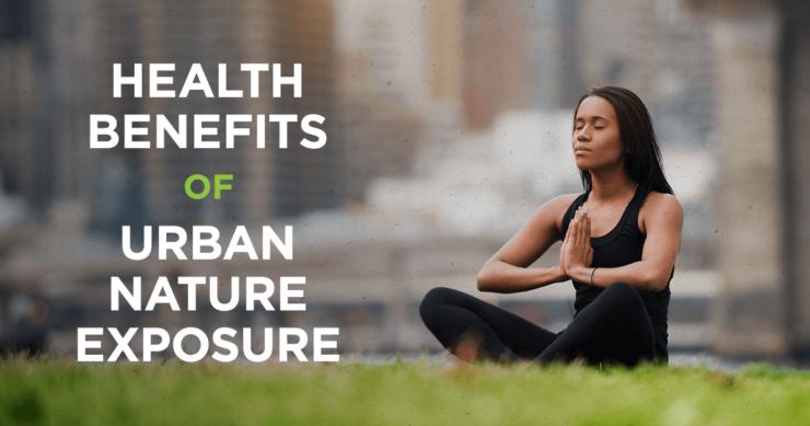 Health Benefits of Urban Nature Exposure