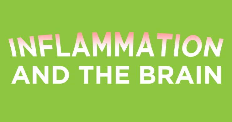 Reduce Inflammation to Protect Your Brain