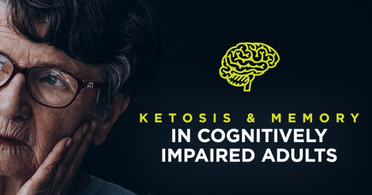 Ketosis and Memory in Cognitively-Impaired Adults