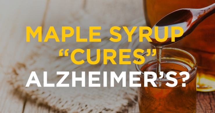Maple Syrup Cures Alzheimer's?