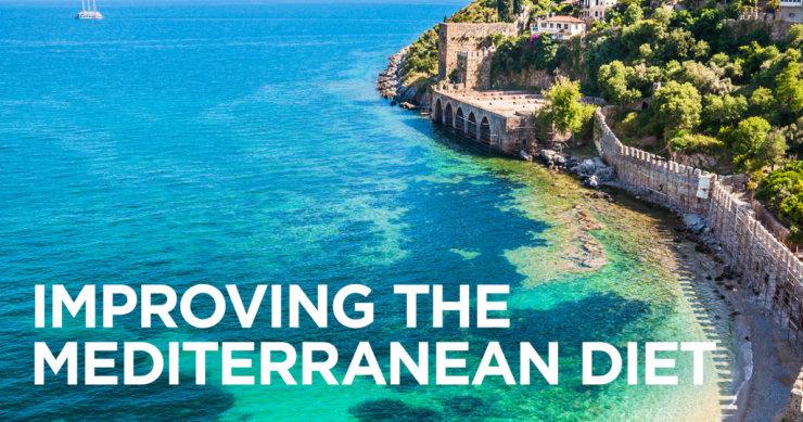 Making the Mediterranean Diet Even Better!