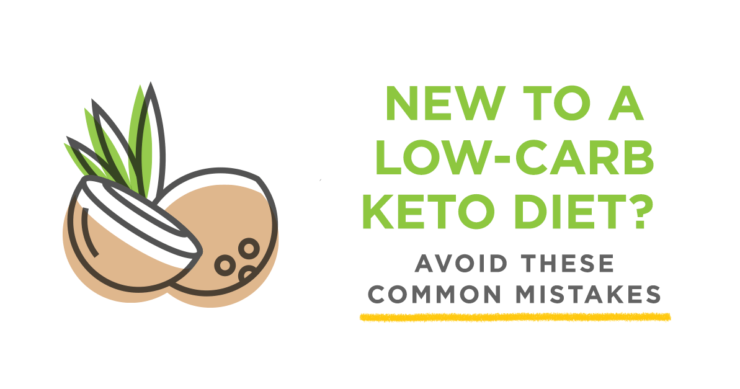 New to a Low-Carb Keto Diet? Avoid These Common Mistakes