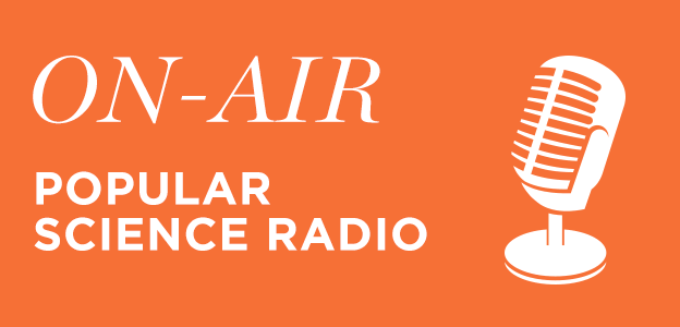 Tune-in to Popular Science Radio