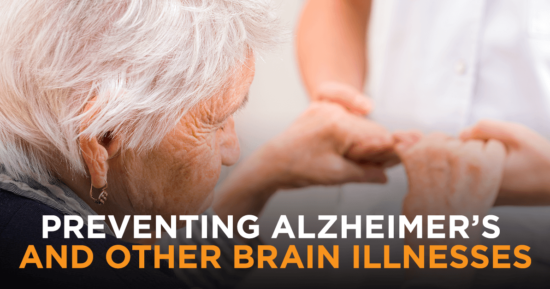 Preventing Alzheimer's and Other Brain Illnesses