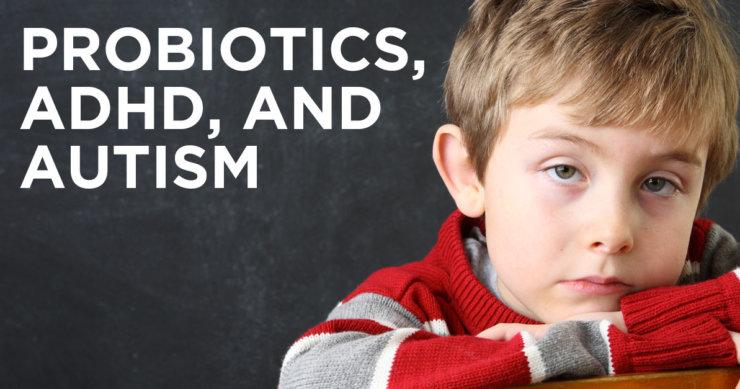Probiotic Prevents ADHD and Autism