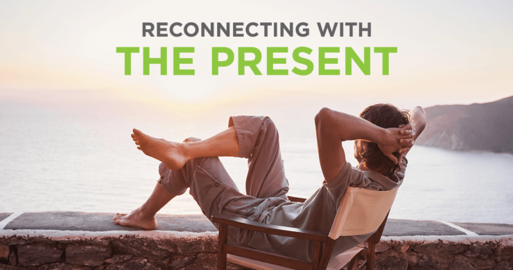 Reconnecting with the Present
