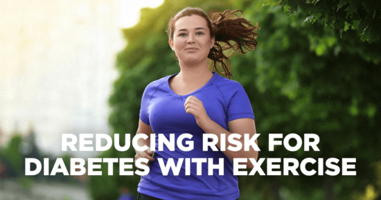 Reducing Risk for Diabetes with Exercise