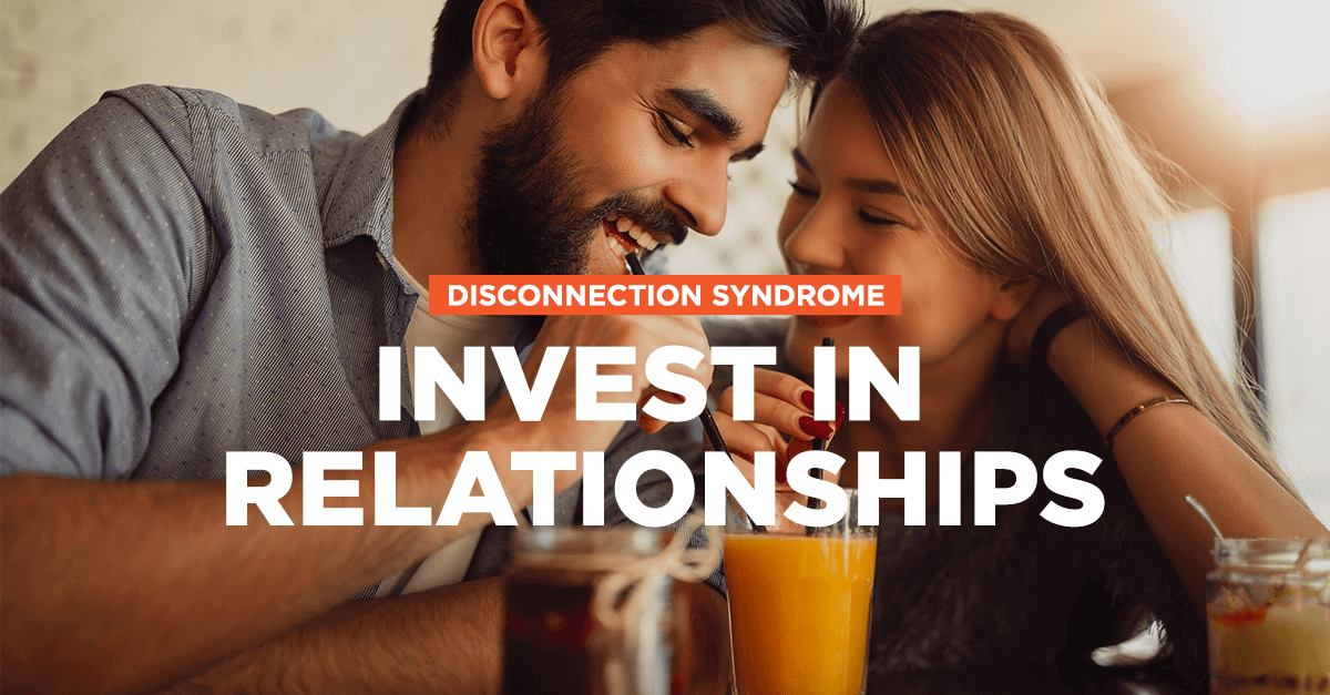 Invest in Relationships