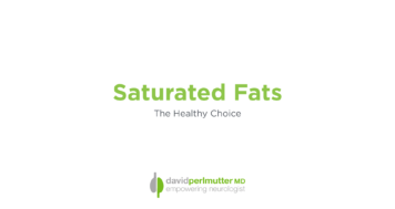 Saturated Fat – The Healthy Choice