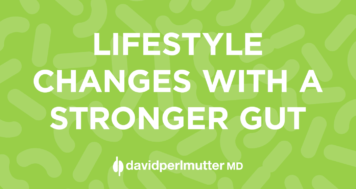 Lifestyle Changes with a Stronger Gut