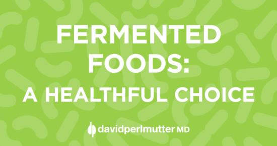 Fermented Foods: A Healthful Choice