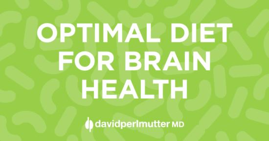 Optimal Diet for Brain Health