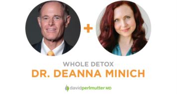 The Empowering Neurologist – David Perlmutter, MD and Dr. Deanna Minich