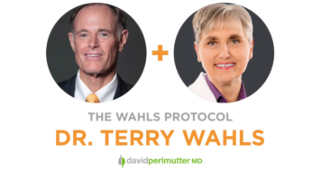 The Empowering Neurologist – David Perlmutter, MD, and Dr. Terry Wahls