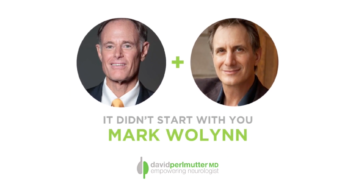 The Empowering Neurologist – David Perlmutter, MD and Mark Wolynn