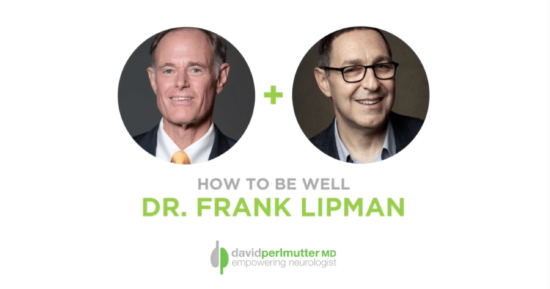 The Empowering Neurologist – David Perlmutter, MD and Dr. Frank Lipman