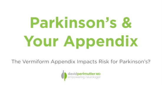 Parkinson's & The Appendix – Does Your Appendix Put Your Brain At Risk?