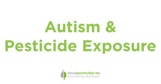 Autism Spectrum Disorder and Pesticide Exposure