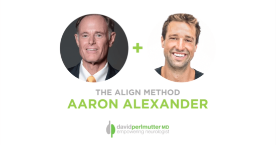The Empowering Neurologist – David Perlmutter, MD, and Aaron Alexander