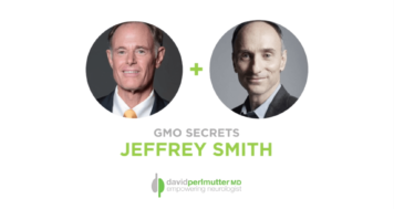 The Empowering Neurologist – David Perlmutter, MD, and Jeffrey Smith