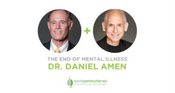 The Empowering Neurologist – David Perlmutter, MD, and Dr. Daniel Amen