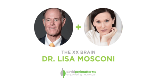 The Empowering Neurologist – David Perlmutter, M.D., and Dr. Lisa Mosconi