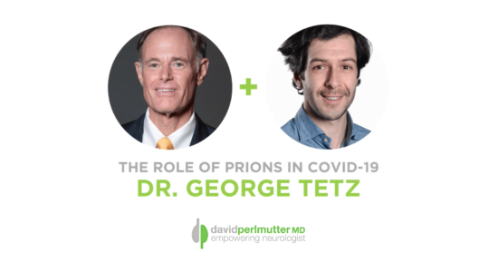 The Empowering Neurologist – David Perlmutter, M.D., and Dr. George Tetz